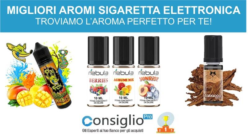 migliori aromi sigaretta elettronica